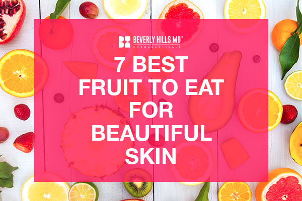 7 Most Powerful Fruit to Eat for Beautiful Skin
