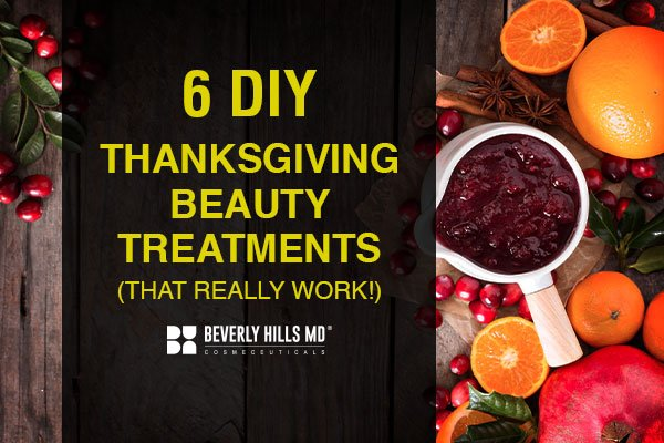6 Great DIY Thanksgiving Beauty Treatments (That Really Work!)