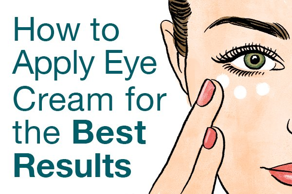 How To Apply Eye Cream For The Best Results